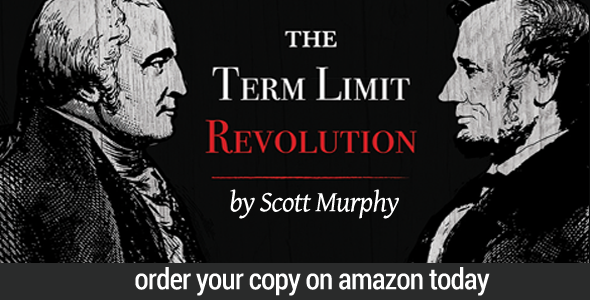 The Term Limits Rebolution by Scott Murphy