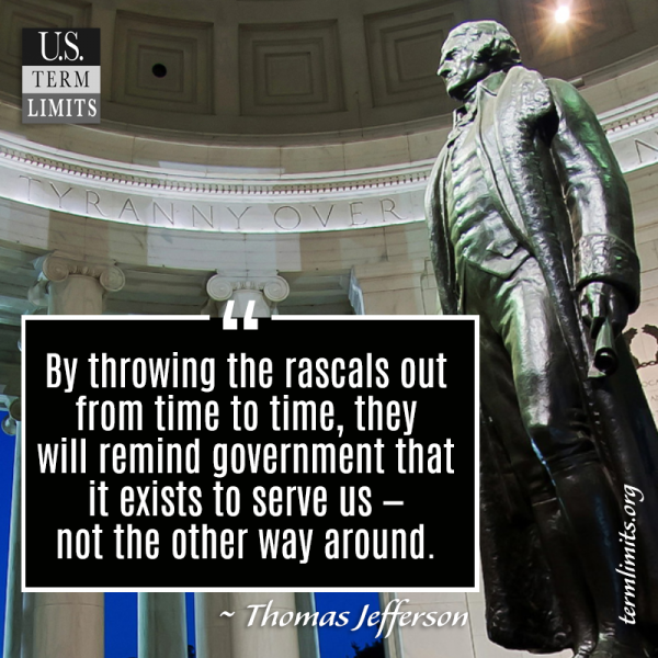 Thomas Jefferson on Term Limits: ThrowRascals Out