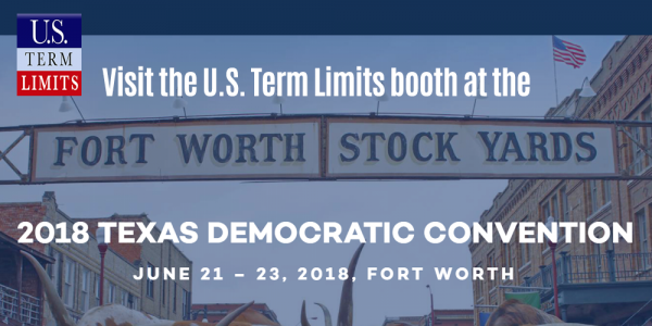 Visit the Texas Term Limits Booth at the Democratic Convention2018