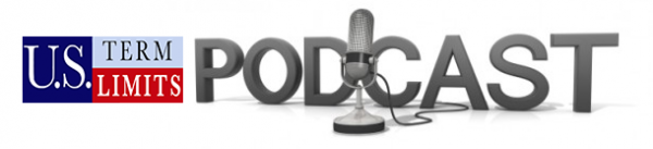 Listen to U.S. Term Limits Podcast Now