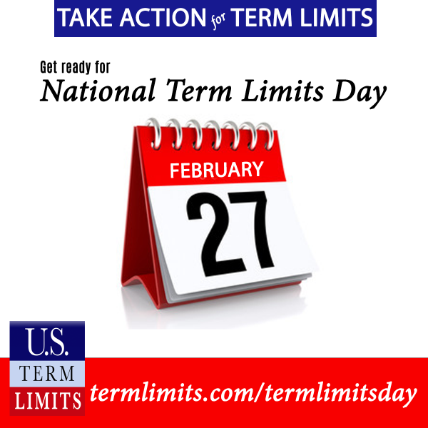 National Term Limits Day February 27th