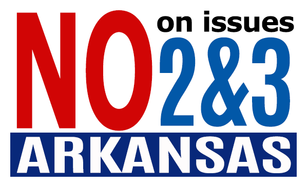 VOTE NO ON 2 AND 3 ARKANSAS